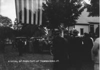 Arrival of Pres. Taft, at Townshend, Vt.