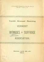 Minutes of the Tenth Annual Meeting of The Vermont Woman's Suffrage Association, Held in the Congregational Church, Barton, Vermont, Thursday Evening and Friday, June 28 and 29, 1894.