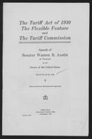 The Tariff Act of 1930: The Flexible Feature and The Tariff Commission / Speech of Warren R. Austin, March  28 & 29, 1932