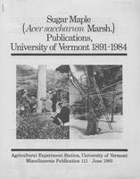 Sugar maple (Acer saccharum Marsh.) publications, University of Vermont, 1891-1984